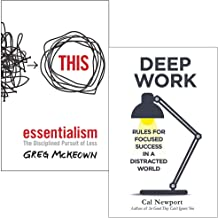 Essentialism: The Disciplined Pursuit of Less & Deep Work: Rules for Focused Success in a Distracted World 2 Books Collect...