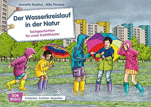 Der Wasserkreislauf in der Natur. Kamishibai Bildkartenset.: Entdecken. Erzählen. Begreifen: Sachgeschichten. (Sachgeschichten für unser Erzähltheater)