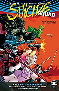 Suicide Squad (2016-2019) Vol. 5: Kill Your Darlings by [Rob Williams, Gus Vazquez, Agustin Padilla]