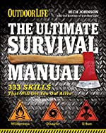 The Ultimate Survival Manual: 333 Skills That Will Get You Out Alive (Outdoor Life)