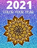2021 color your year: Coloring Book of flower mandalas Planner for a Magical 2021 Mandala Coloring Calendar 2021 Monthly Calendar Schedule Organizer