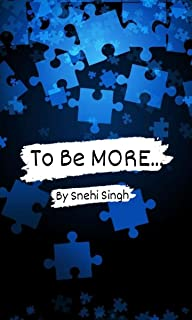 To Be MORE...
