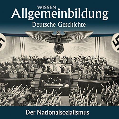 Der Nationalsozialismus     Reihe Allgemeinbildung              By:                                                                                                                                 Wolfgang Benz                               Narrated by:                                                                                                                                 Marina Köhler,                                                                                        Michael Schwarzmaier                      Length: 2 hrs and 36 mins     Not rated yet     Overall 0.0