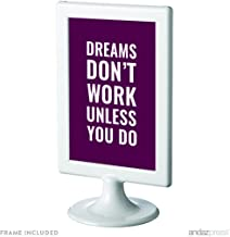 Andaz Press Motivational Framed Desk Art, Dreams Don't Work Unless You Do, 4x6-inch Inspirational Success Quotes Office Home Wall Art Gift Print, 1-Pack, Includes Frame