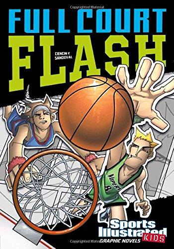 Full Court Flash (Sports Illustrated Kids Graphic Novels)