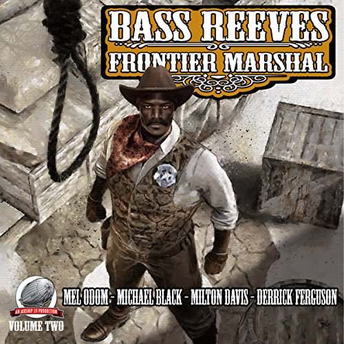 Bass Reeves Frontier Marshal: Volume 2 audiobook cover art