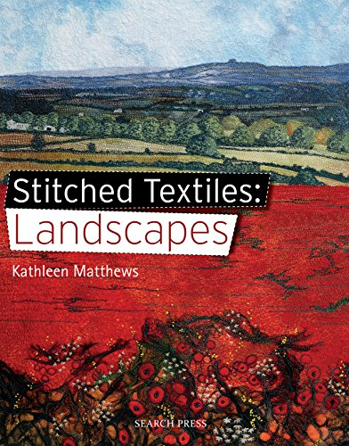 Stitched Textiles: Landscapes (English Edition)