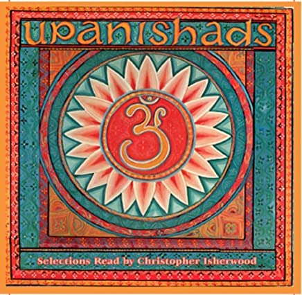 Christopher Isherwood Reads Selections from the Upanishads by Swami Prabhavananda & Frederick Manchester (2005-08-01)