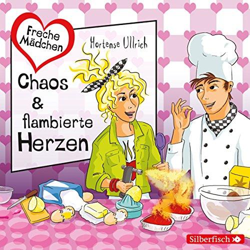 Chaos & flambierte Herzen (Freche Mächen) Titelbild