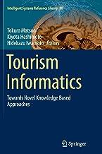 Tourism Informatics: Towards Novel Knowledge Based Approaches