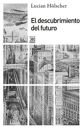 El descubrimiento del futuro (Siglo XXI de España General)