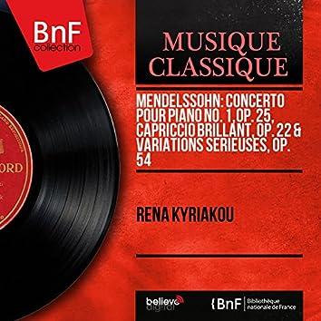 Mendelssohn: Concerto pour piano No. 1, Op. 25, Capriccio brillant, Op. 22 & Variations sérieuses, Op. 54 (Mono Version)