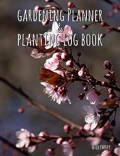 Gardening Planner & Planting Log Book: Wild Cherry (120 Pages, 8.5 X 11)