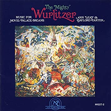 The Mighty Wurlitzer - Music For Movie-Palace Organs
