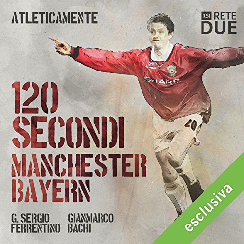 120 secondi. Manchester-Bayern audiobook cover art