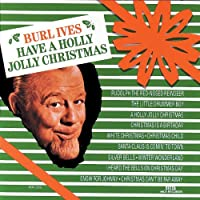 Have a Holly Jolly Christmas by Burl Ives