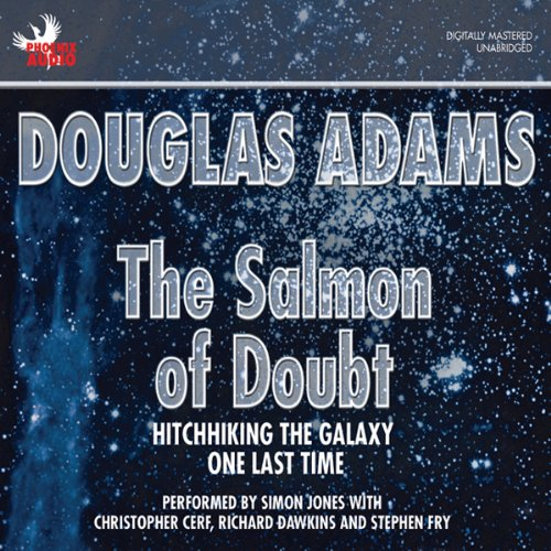 The Salmon of Doubt     Hitchhiking the Galaxy One Last Time              Autor:                                                                                                                                 Douglas Adams                               Sprecher:                                                                                                                                 Simon Jones,                                                                                        Christopher Cerf,                                                                                        Richard Dawkins,                   und andere                 Spieldauer: 8 Std. und 2 Min.     27 Bewertungen     Gesamt 4,2