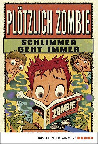 Plötzlich Zombie - Schlimmer geht immer: Band 4