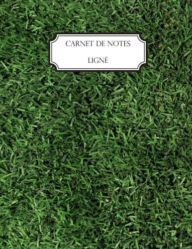 Carnet de notes ligné: A4 - Grand format - 160 pages lignées - Gazon - Herbe (French Edition)