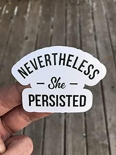 NevertheLess She Persisted Sticker - Funny Sticker - Word Sticker - Laptop sticker - Glossy finish