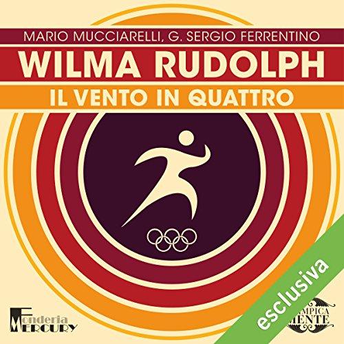 Wilma Rudolph. Il vento in quattro cover art