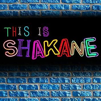 This Is Shakane