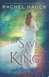 To Save a King (True Blue Royal)