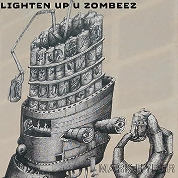 lighten up u zombeez