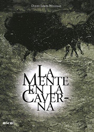 La mente en la caverna. La conciencia y los orígenes del arte: 12 (Arqueología)