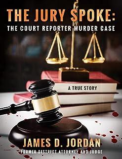 THE JURY SPOKE:: THE COURT REPORTER MURDER CASE