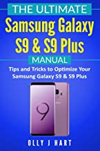 The Ultimate Samsung Galaxy S9 & S9 Plus Manual: Tips and Tricks to Optimize Your Samsung Galaxy S9 & S9 Plus