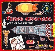 Física divertida para gente curiosa by Tom Adams(2012-01-01)