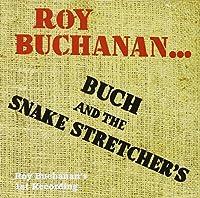 Roy Buchanan & the Snakestretchers by ROY BUCHANAN (1994-08-31)