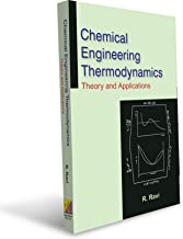 Chemical Engineering Thermodynamics - Theory & Applications