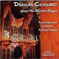 Douglas Cleveland Plays the Rosales Organ