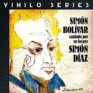 Vinilo Series: Simón Bolívar Cantado Por Su Tocayo Simón Díaz