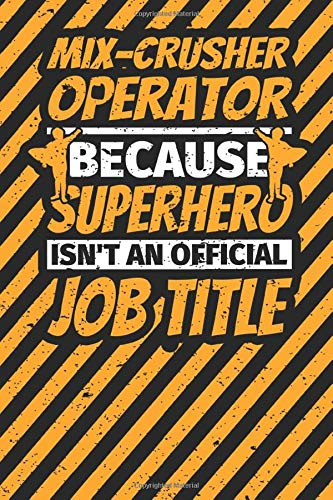 Notebook lined: MIX-CRUSHER OPERATOR Gifts Funny Job Humor