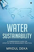 Water Sustainability: A Comprehensive Guide for Effective Water Management Practices