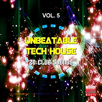 Unbeatable Tech House, Vol. 5 (20 Club Sounds)