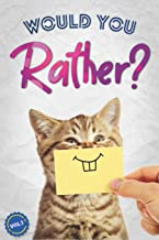 Would You Rather?: The Book Of Silly, Challenging, and Downright Hilarious Questions for Kids, Teens, and Adults(Game Book...