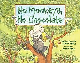 No Monkeys, No Chocolate by [Melissa Stewart, Allen Young, Nicole Wong]