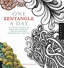 One Zentangle A Day:A 6-Week Course in Creative Drawing for Relaxation, Inspiration, and Fun (One A Day) by [Rebecca Krahula]