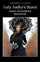 Lady Audley's Secret (Wordsworth Classics)