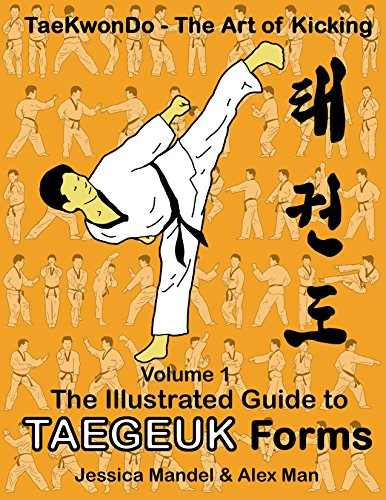 Taekwondo the art of kicking. The illustrated guide to Taegeuk forms