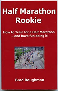 Half Marathon Rookie (How to Train for a Half Marathon...and have fun doing it!)