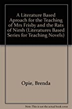 A Literature Based Aproach for the Teaching of Mrs Frisby and the Rats of Nimh (Literatures Based Series for Teaching Novels)
