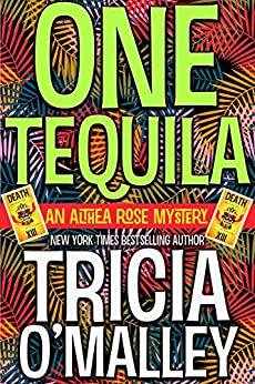 One Tequila (The Althea Rose series Book 1) by [Tricia O'Malley]