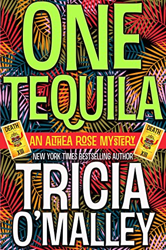 One Tequila (The Althea Rose series Book 1)