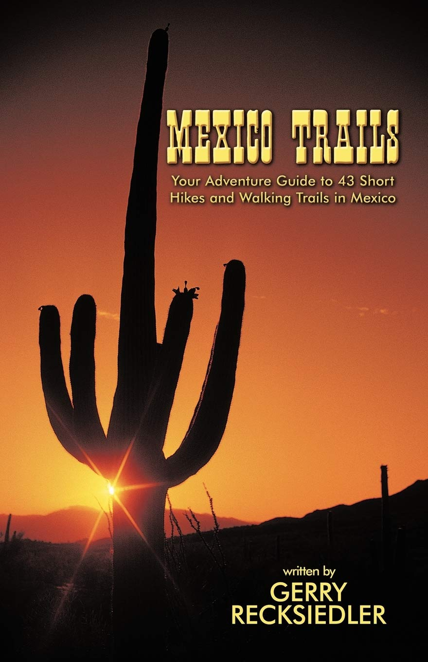 Image OfMexico Trails: Your Adventure Guide To 43 Short Hikes And Walking Trails In Mexico