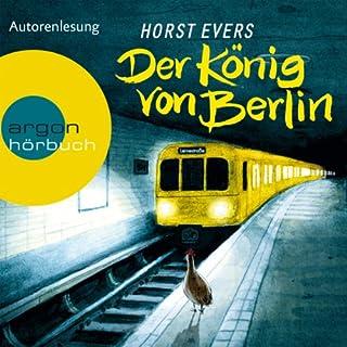Der König von Berlin                   Autor:                                                                                                                                 Horst Evers                               Sprecher:                                                                                                                                 Horst Evers                      Spieldauer: 7 Std. und 15 Min.     242 Bewertungen     Gesamt 4,3